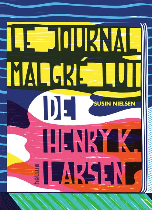 LE JOURNAL MALGRE LUI DE HENRY K. LARSEN ECRIT UNIQUEMENT PARCE QUE MON PSY Y TIENT, MAIS FRANCHEMEN