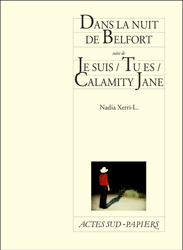 NUIT DE BELFORT SUIVI DE JE SUIS/TU ES/CALAMITY JANE (LA)