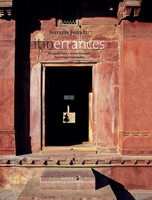 FERRANTE FERRANTI, ITINERRANCES [EXPOSITION, PARIS, MAISON EUROPEENNE DE LA PHOTOGRAPHIE, 26 JUIN-15