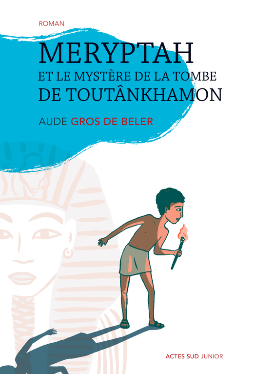 MERYPTAH ET LE MYSTERE DE LA TOMBE DE TOUTANKHAMON