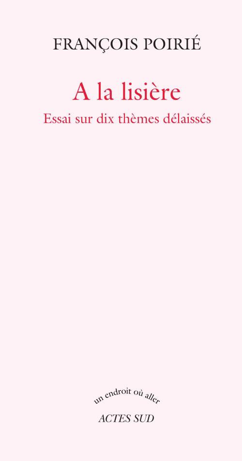 A LA LISIERE - ESSAI SUR DIX THEMES DELAISSES