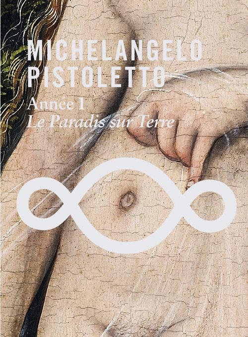 MICHELANGELO PISTOLETTO-ANNEE 01-LE PARADIS SUR TERRE + DVD