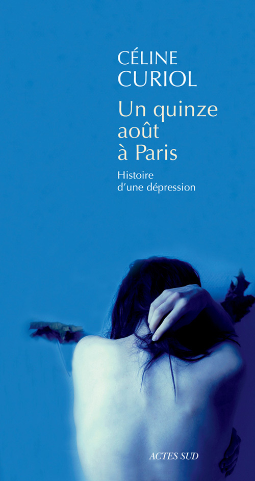 UN 15 AOUT A PARIS - HISTOIRE D'UNE DEPRESSION