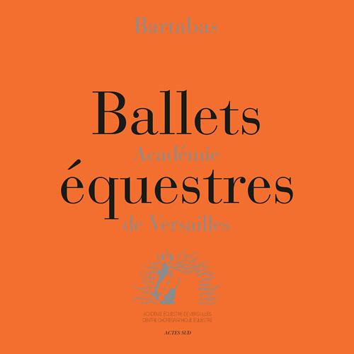 BALLETS EQUESTRES - ACADEMIE DE VERSAILLES + 5 DVD - + 2 CARNETS VIERGES + 6 CARTES POSTALES + 3 AFF