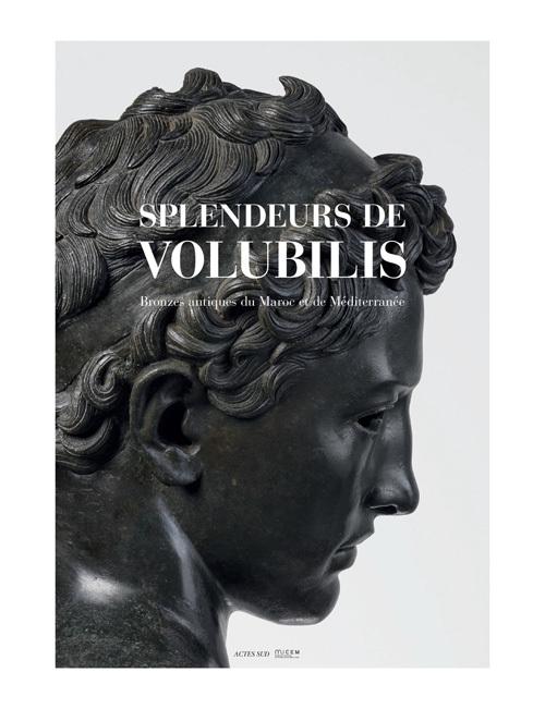SPLENDEURS DE VOLUBILIS - BRONZES ANTIQUES DU MAROC ET DE MEDITERRANEE