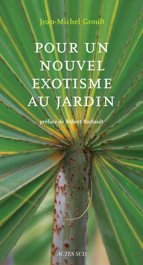 POUR UN NOUVEL EXOTISME AU JARDIN