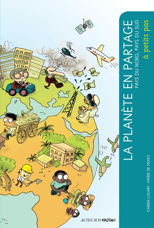LA PLANETE EN PARTAGE (NE) - PAYS DU NORD, PAYS DU SUD
