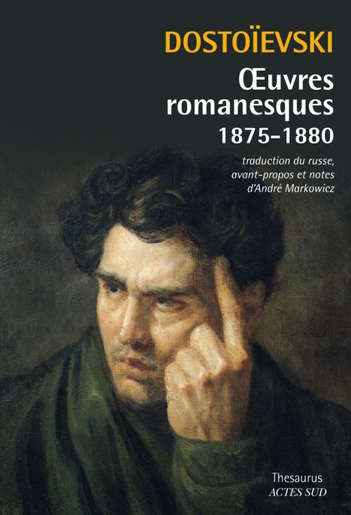 DOSTOIEVSKI : OEUVRES ROMANESQUES 1875-1880