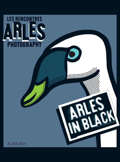 LES RENCONTRES ARLES PHOTOGRAPHY 2013 (ANGLAIS) - ARLES IN BLACK