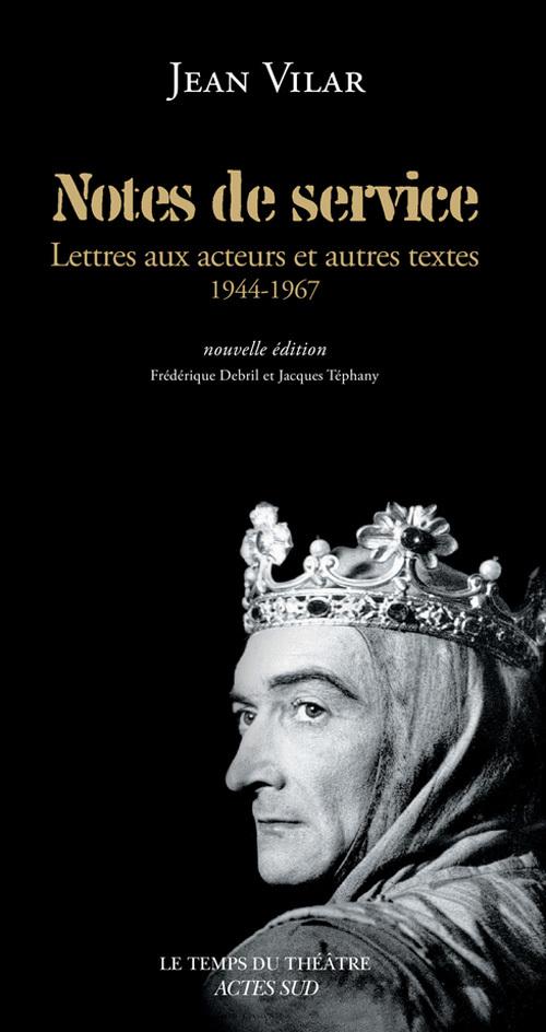 NOTES DE SERVICE (NE) - LETTRES AUX ACTEURS ET AUTRES TEXTES 1944-1967