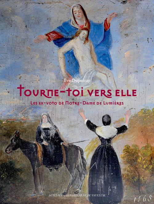 TOURNE-TOI VERS ELLE LES EX-VOTO DE NOTRE-DAME DE LUMIERES