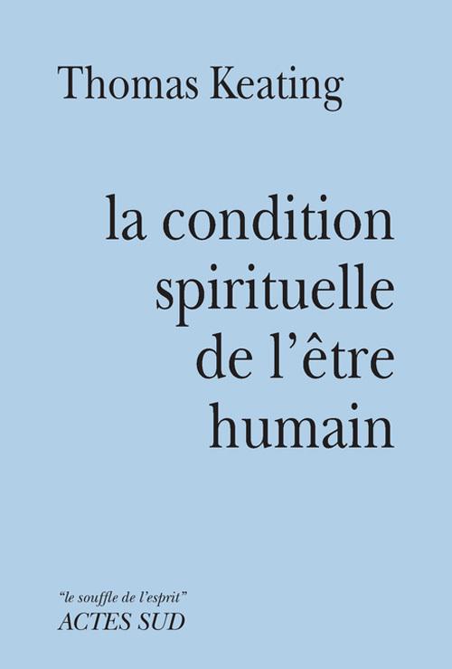 LA CONDITION SPIRITUELLE DE L'ETRE HUMAIN