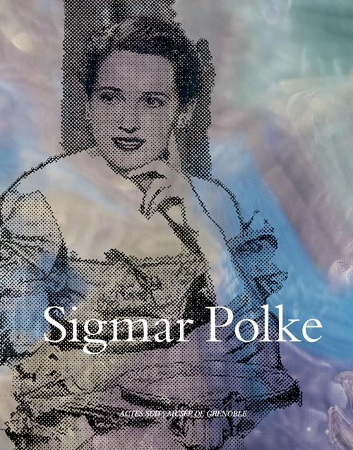 SIGMAR POLKE [EXPOSITION, GRENOBLE, MUSEE DE GRENOBLE, 9 NOVEMBRE 2013-2 FEVRIER 2014]