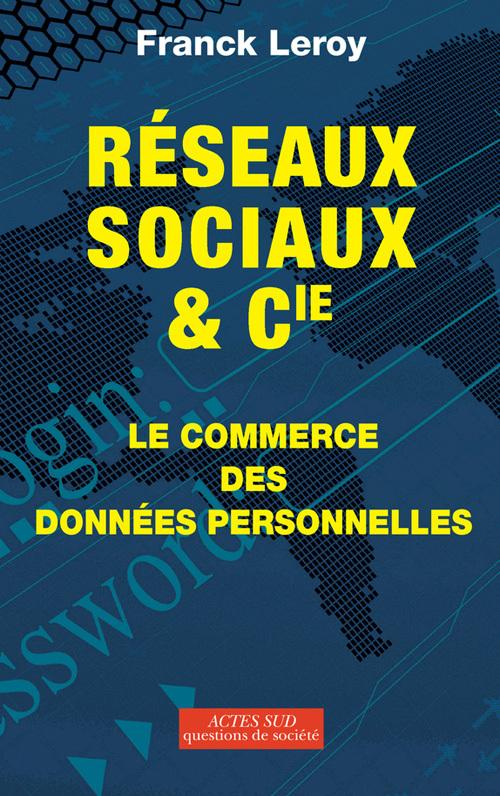 RESEAUX SOCIAUX & CIE LE COMMERCE DES DONNEES PERSONNELLES