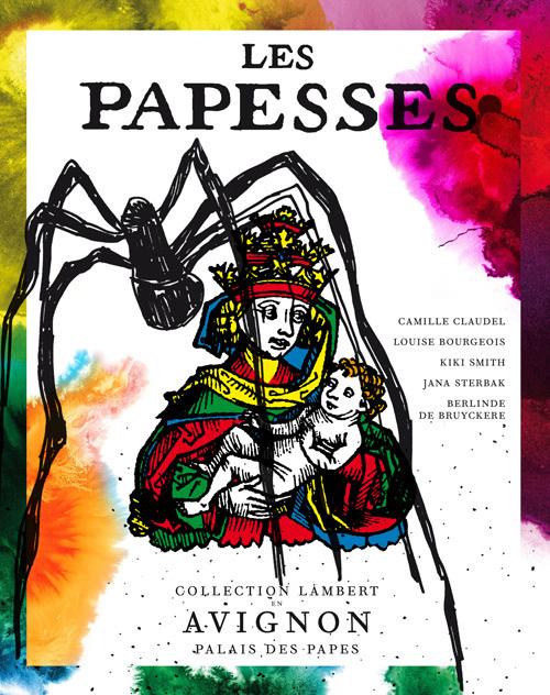LES PAPESSES (BILINGUE FR/ANG) - CAMILLE CLAUDEL-LOUISE BOURGEOIS-KIKI SMITH-JANA STERBAK-BERLINDE D