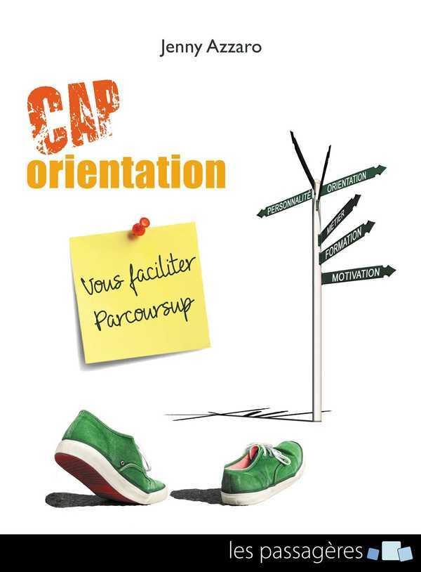 CAP ORIENTATION : POUR VOUS FACILITER PARCOURSUP