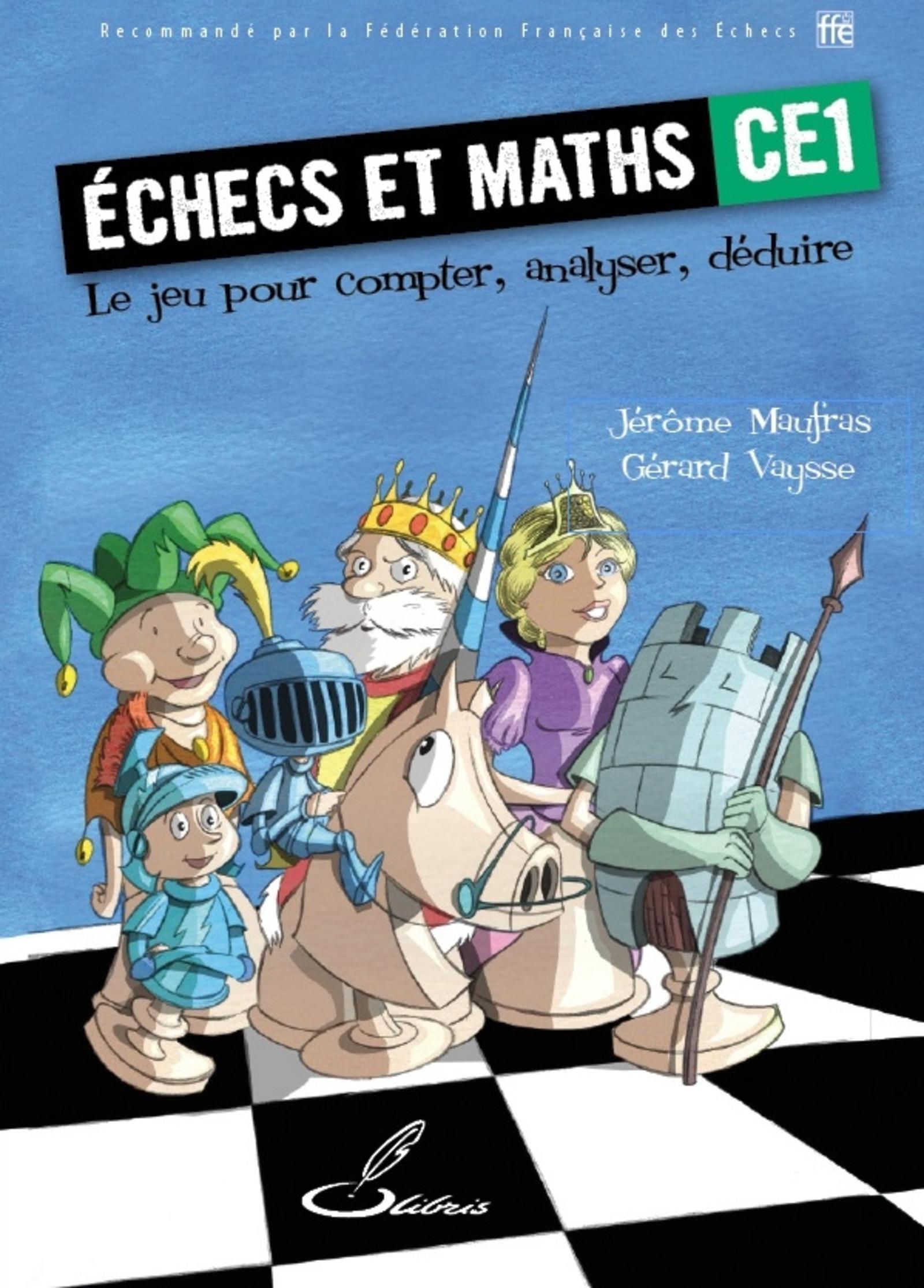 ECHECS ET MATHS CE1. LE JEU POUR COMPTER, ANALYSER, DEDUIRE.