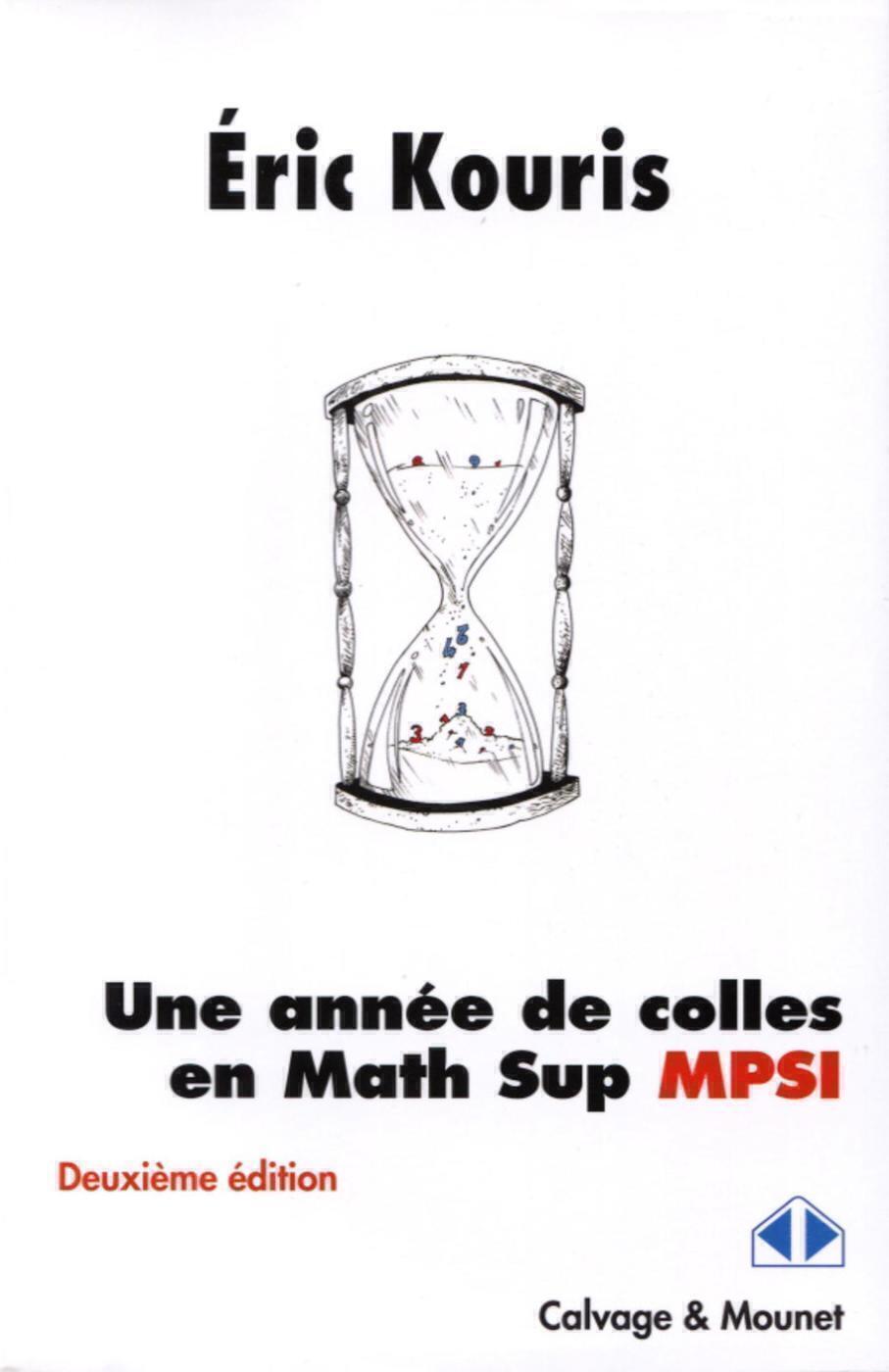UNE ANNEE DE COLLES EN MATH SUP MPSI - DEUXIEME EDITION