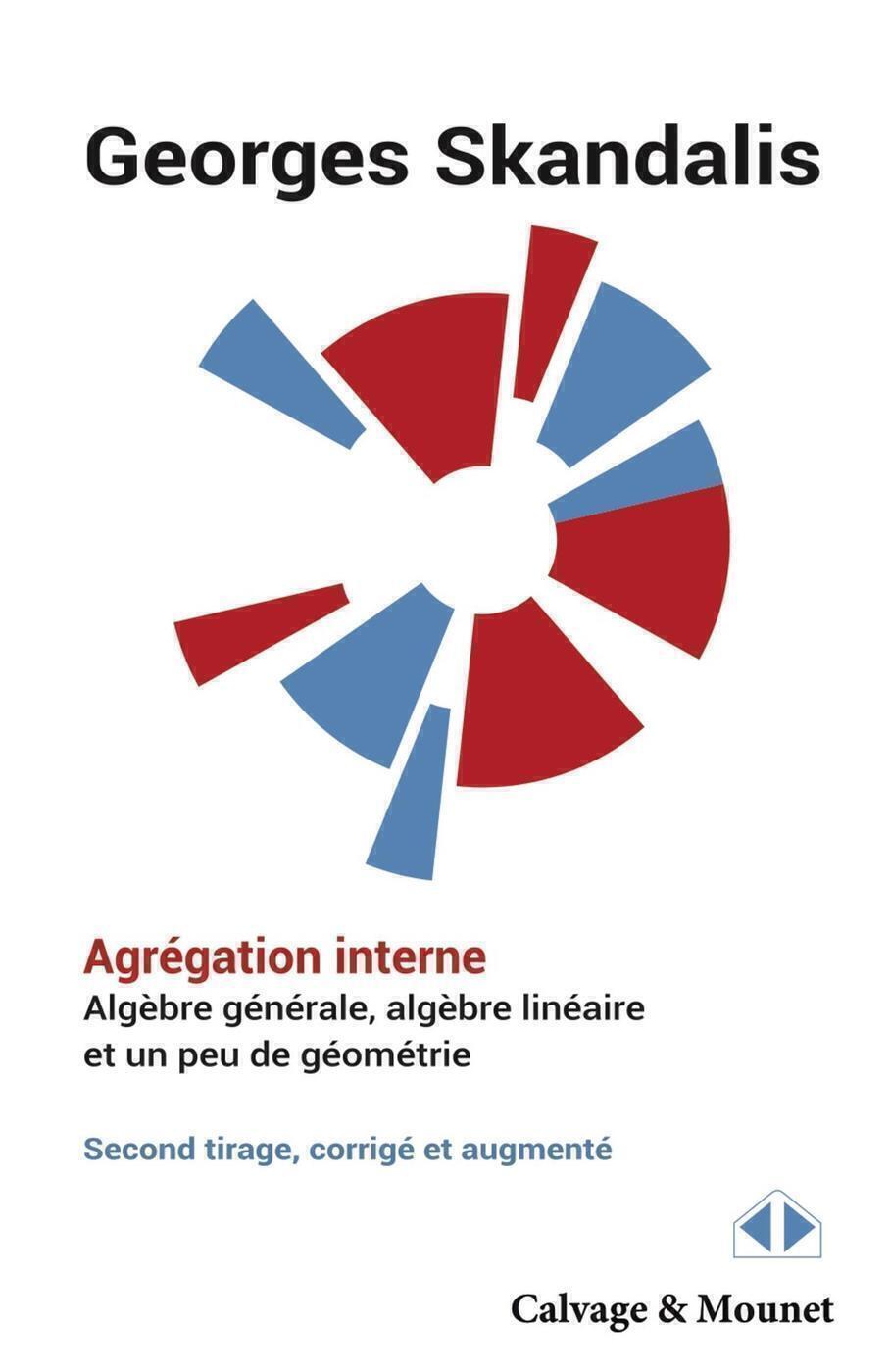 AGREGATION INTERNE - ALGEBRE GENERALE ALGEBRE LINEAIRE ET UN PEU DE GEOMETRIE