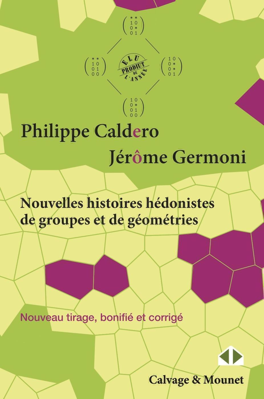 NOUVELLES HISTOIRES HEDONISTES DE GROUPES ET DE GEOMETRIES - TOME I