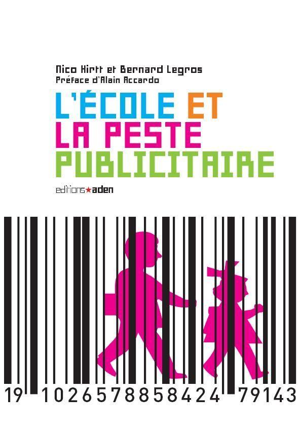 ECOLE ET LA PESTE PUBLICITAIRE (L')