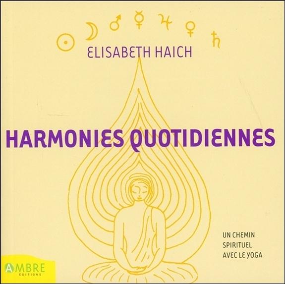 HARMONIES QUOTIDIENNES - UN CHEMIN SPIRITUEL AVEC LE YOGA