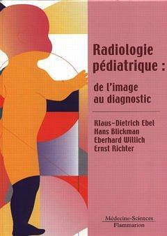 RADIOLOGIE PEDIATRIQUE : DE L'IMAGE AU DIAGNOSTIC