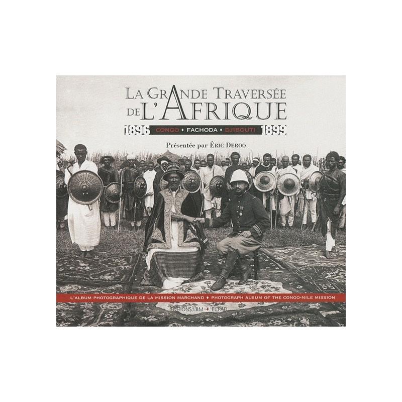 GRANDE TRAVERSEE DE L'AFRIQUE 1896-1899 - CONGO FACHODA DJIBOUTI