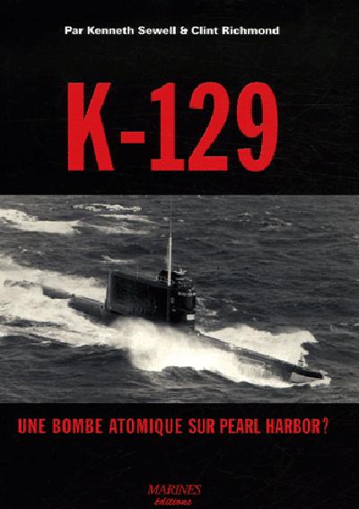 K-129 UNE BOMBE ATOMIQUE SUR PEARL HARBO