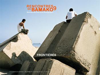RENCONTRES DE BAMAKO 2009 - BIENNALE AFRICAINE DE LA PHOTOGRAPHIE - FRONTIERES