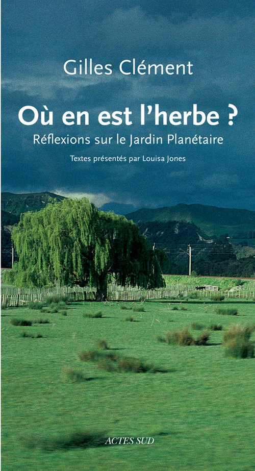 OU EN EST L'HERBE ? - REFLEXIONS SUR LE JARDIN PLANETAIRE