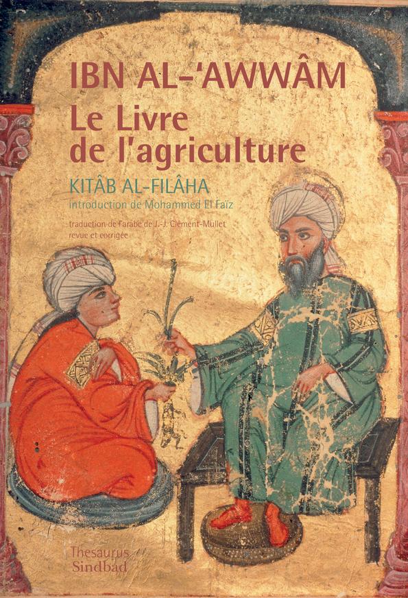 IBN AL AWWAM - LE LIVRE DE L'AGRICULTURE - KITAB AL FILAHA