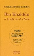 IBN KHALDUN ET LES SEPT VIES DE L'ISLAM