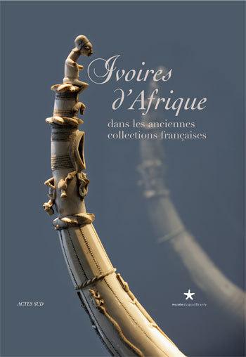 IVOIRES D'AFRIQUE - DANS LES ANCIENNES COLLECTIONS FRANCAISES