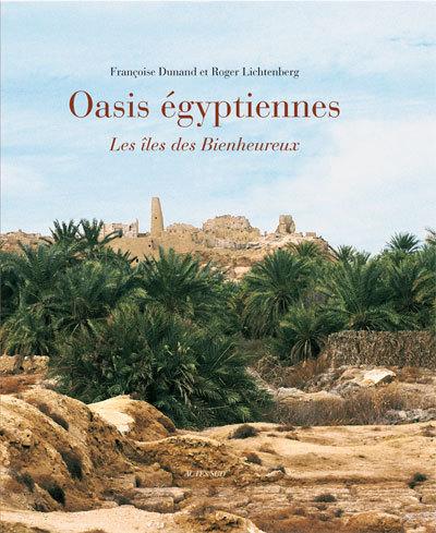 OASIS EGYPTIENNES - LES ILES DES BIENHEUREUX