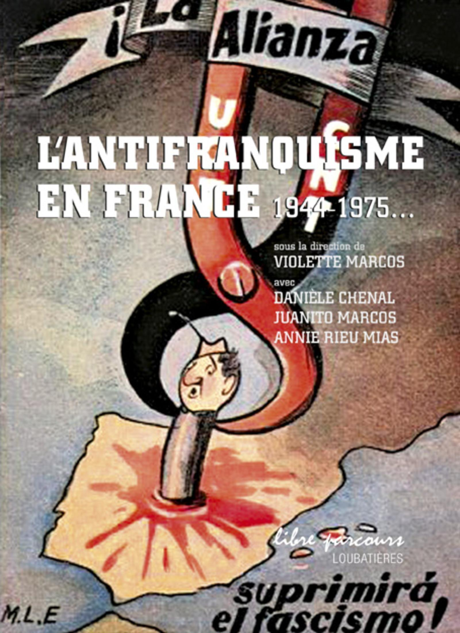 L ANTIFRANQUISME EN FRANCE  1944 A 1975