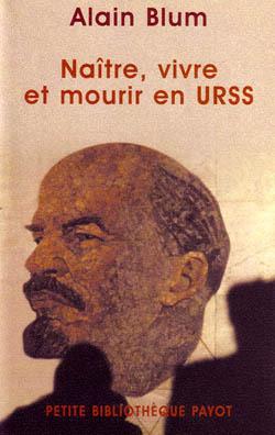 NAITRE, VIVRE ET MOURIR EN URSS (1917-2002)