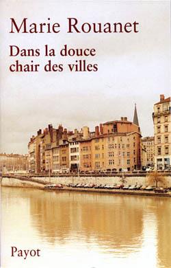 DANS LA DOUCE CHAIR DE VILLES
