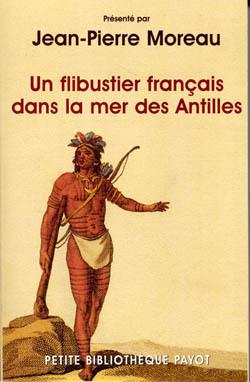 UN FLIBUSTIER FRANCAIS DANS LA MER DES ANTILLES-1ERE ED
