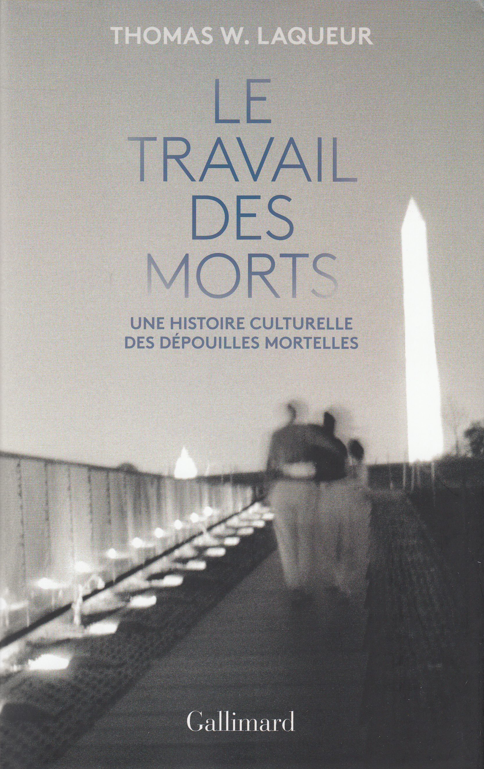 LE TRAVAIL DES MORTS - UNE HISTOIRE CULTURELLE DES DEPOUILLES MORTELLES