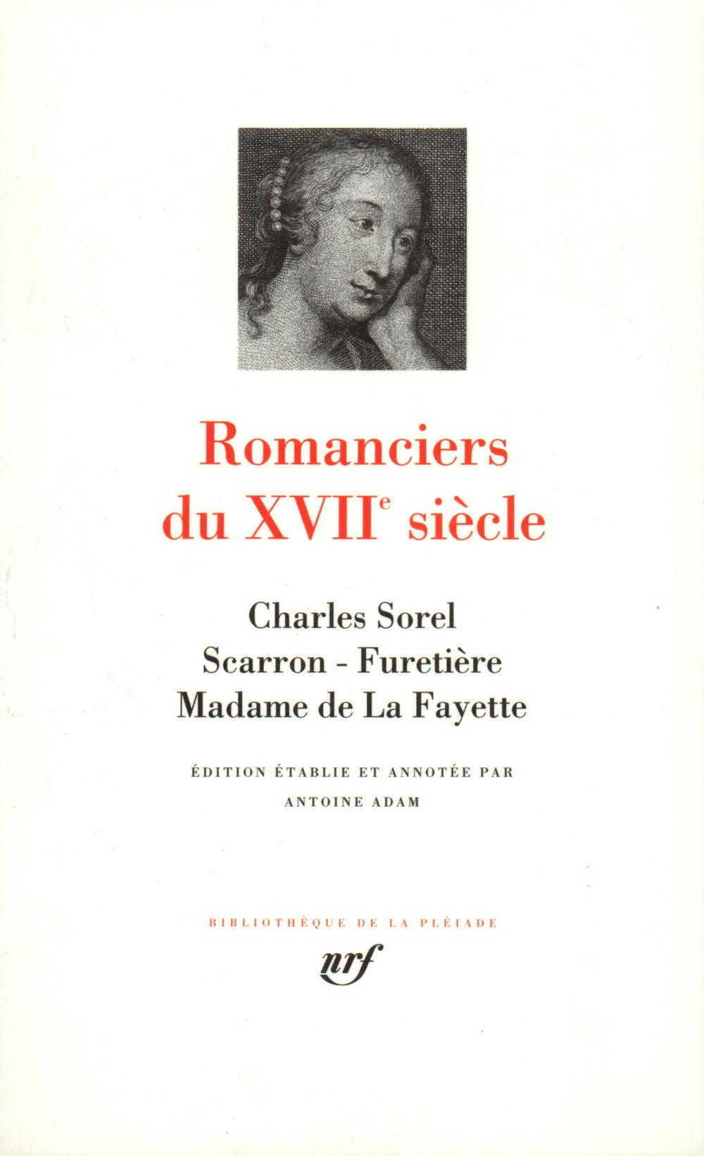ROMANCIERS DU XVIIE SIECLE SOREL, SCARRON, FURETIERE, MME DE LA FAYETTE