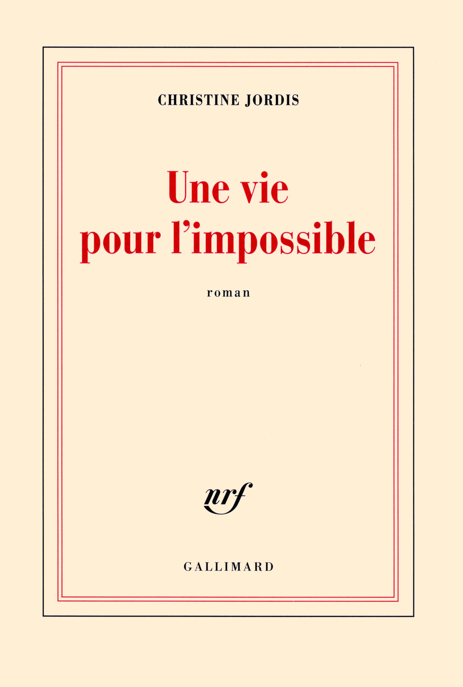 UNE VIE POUR L'IMPOSSIBLE ROMAN
