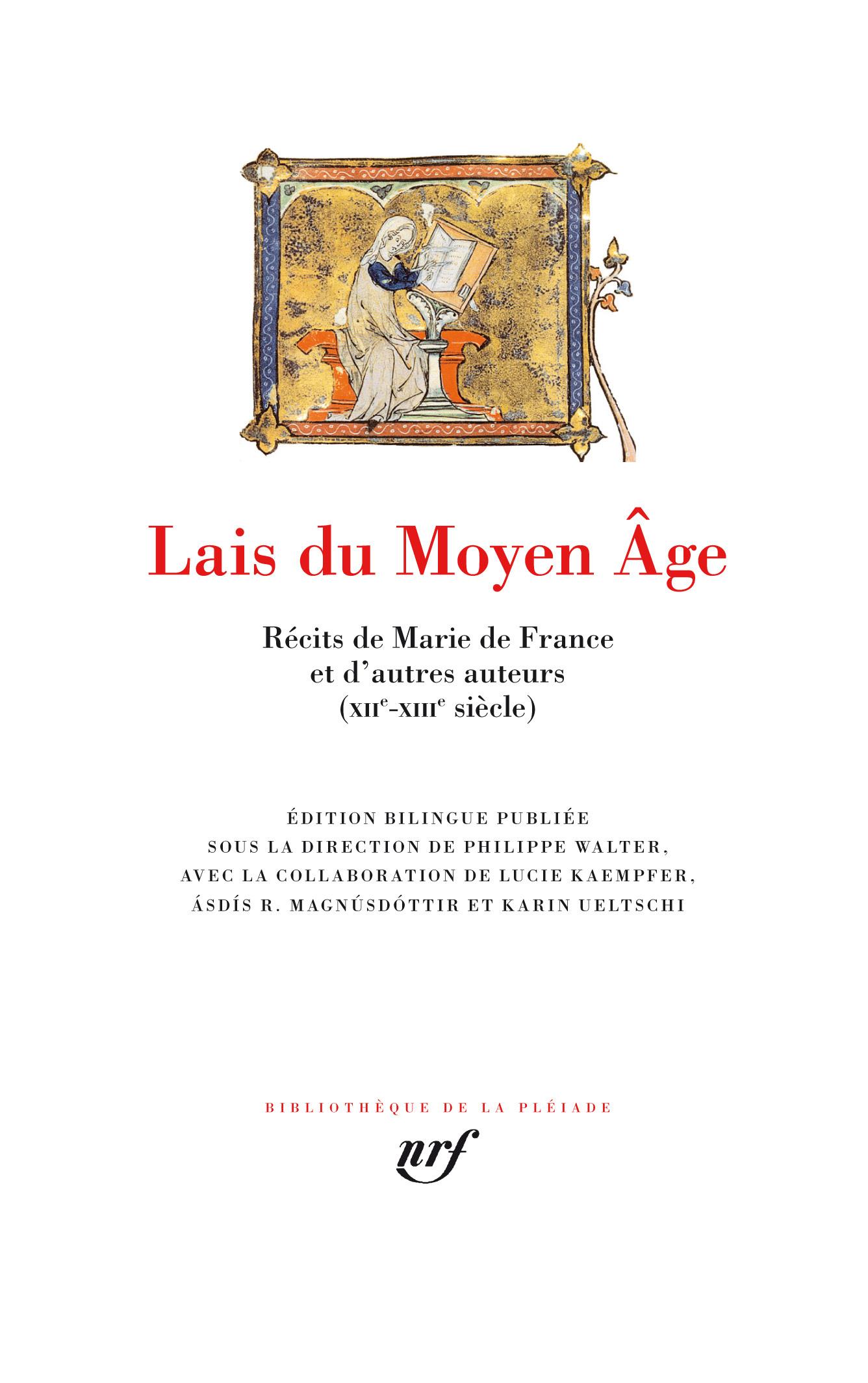LAIS DU MOYEN AGE - RECITS DE MARIE DE FRANCE ET D'AUTRES AUTEURS (XIIE-XIIIE SIECLE)