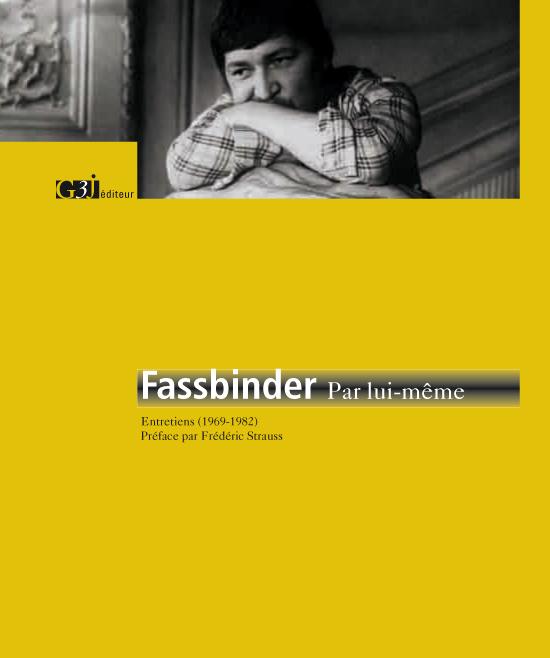 FASSBINDER PAR LUI-MEME