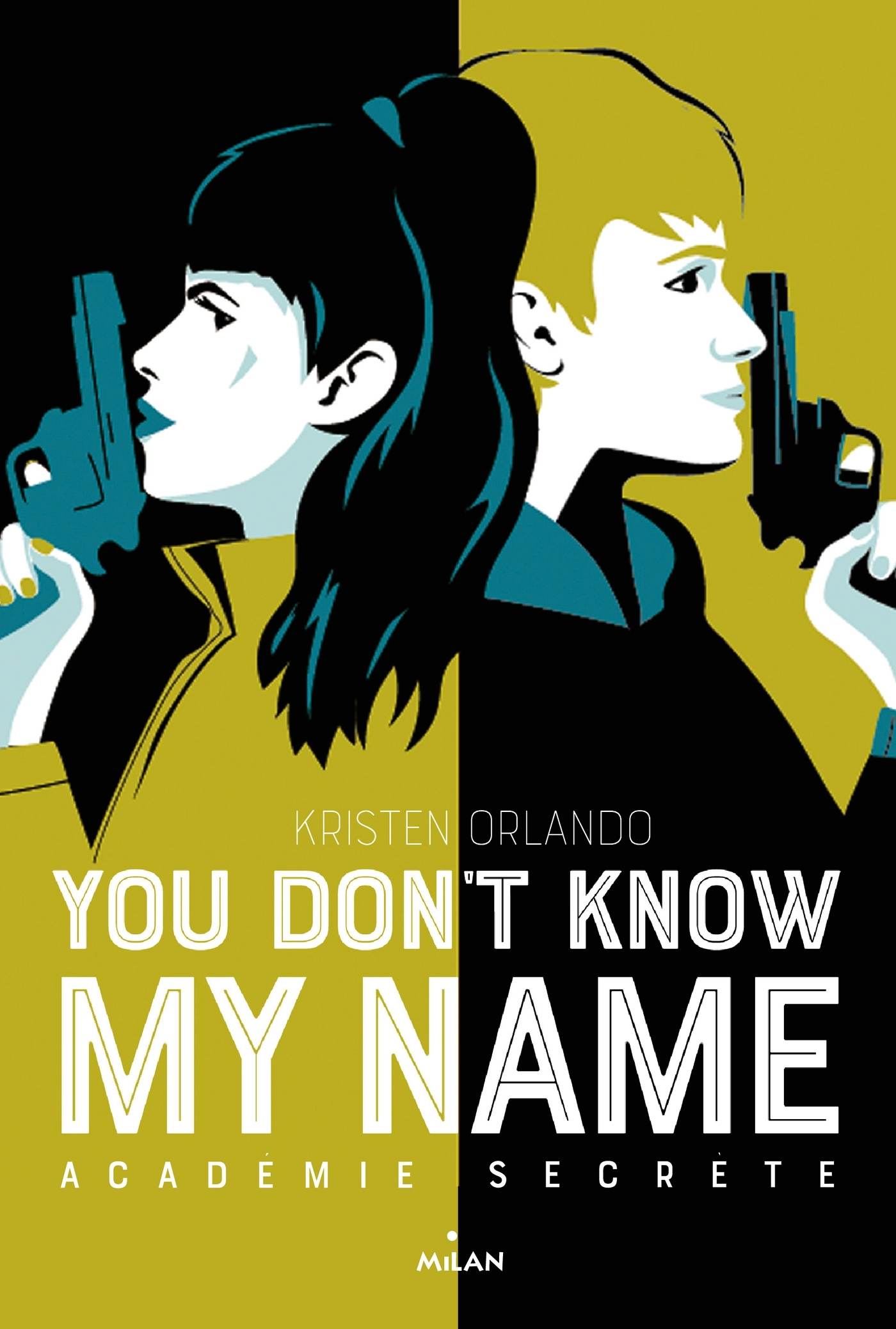 YOU DON'T KNOW MY NAME, TOME 02 - ACADEMIE SECRETE
