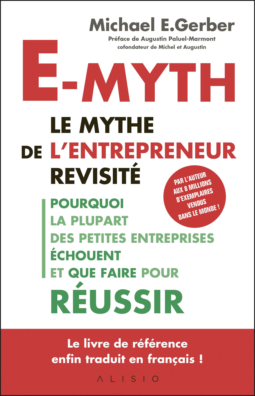 E-MYTH : LE MYTHE DE L'ENTREPRENEUR REVISITE