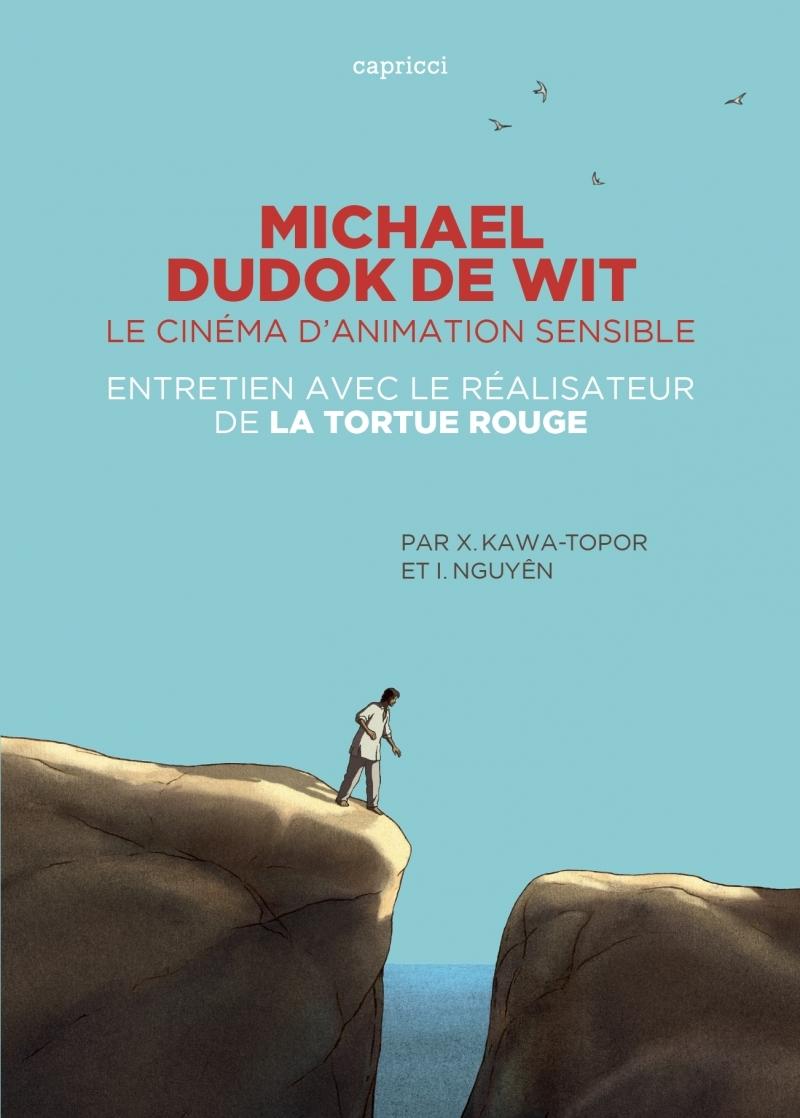 MICHAEL DUDOK DE WIT - LE CINEMA D'ANIMATION SENSIBLE