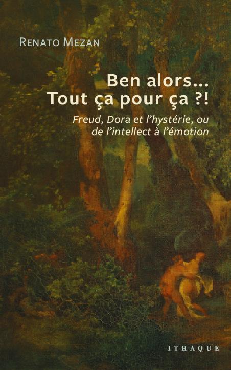 BEN ALORS  TOUT CA POUR CA ? - FREUD, DORA ET L'HYSTERIE