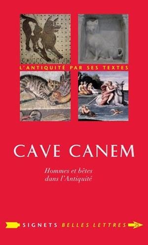 CAVE CANEM - HOMMES ET BETES DANS L'ANTIQUITE