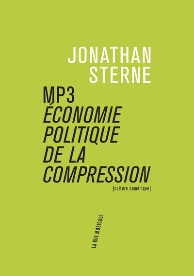 MP3 : ECONOMIE POLITIQUE DE LA COMPRESSION